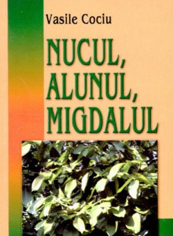 Nucul, Alunul, Migdalul - ghid practic