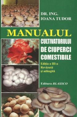 Manualul cultivatorului de ciuperci
