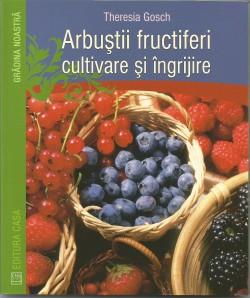 Arbusti fructiferi, cultivare si ingrijire