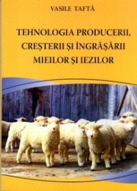 Tehnologia Producerii Cresterii Si Ingrijirii Mieilor Si Iezilor
