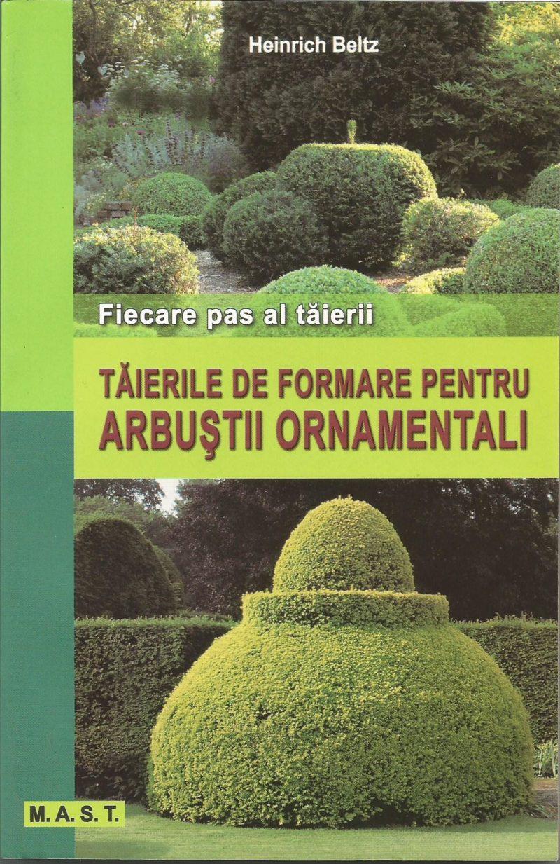 Taierile de formare pentru arbusti ornamentali editura m for Arbusti ornamentali