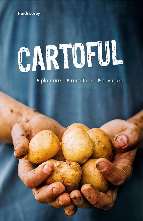 Cartoful - plantare, recoltare, savurare - Editura Casa